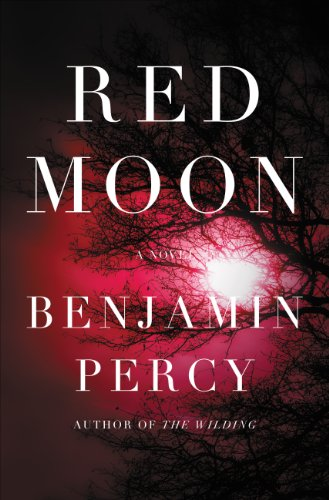 Red moon a novel kindle edition by benjamin percy mystery red moon a novel by percy benjamin fandeluxe Images