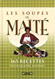 SOUPES DE MAITE 365 RECETTES