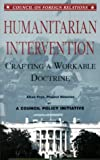 img - for Humanitarian Intervention: Crafting a Workable Doctrine a Council Policy Initiative (Council on Foreign Relations (Council on Foreign Relations Press)) book / textbook / text book