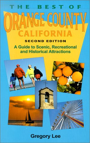 The Best of Orange County California: A Guide to Scenic, Recreational, & Historical Attractions