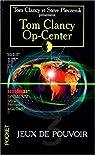 Op-center, tome 3 : Jeux de pouvoir par Tom Clancy