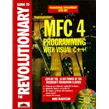 Revolutionary Guide to MFC 4.0 Programming with Visual C++, with CD-ROM