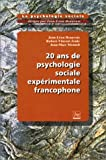 img - for 20 Ans De Psychologie Sociale Experimentale Francophone (La psychologie sociale) book / textbook / text book