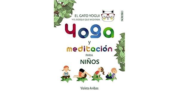 Yoga y meditación para niños: VIOLETA ARRIBAS: 9788441540316 ...