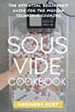 Sous Vide Cookbook: The Essential Beginner s Guide For The Modern Technique Cooking