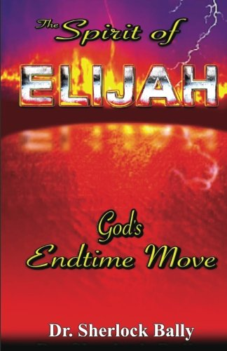 Price comparison product image The Spirit of Elijah: God's End Time Move
