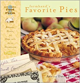 Farmhand's Favorite Pies: Recipes, Hints, and How-To's from the Heartland (Blue Ribbon Food from the Farm)