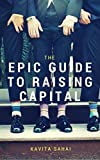 The Epic Guide to Raising Capital