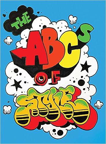 The ABCs of Style A Graffiti Alphabet Dana James David Villorente