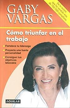 Cómo triunfar en el trabajo de [Vargas, Gaby]