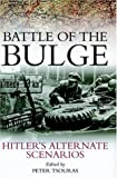 Front cover for the book Battle of the Bulge : Hitler's Alternate Scenarios by Peter Tsouras