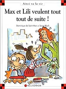 """Afficher """"Max et Lili veulent tout tout de suite"""""""