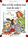 Max et Lili veulent tout tout de suite ! par Saint-Mars