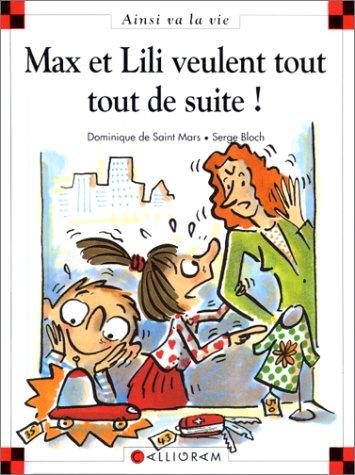 Max et Lili veulent tout tout de suite