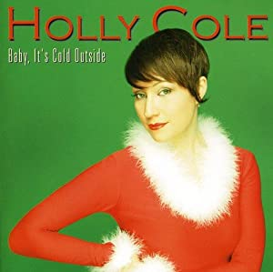 Holly Cole - Baby It's Cold Outside (Christmas Album) - Amazon.com Music