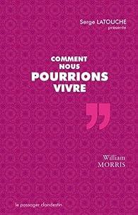 Comment nous pourrions vivre ? par William Morris
