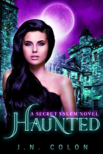 Haunted (A Secret Salem Novel 3)