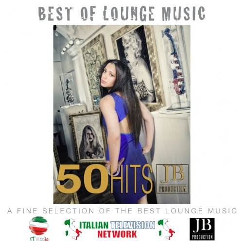 Best of Lounge Music (A Fine Selection of the Best Lounge Music 50 Hits)