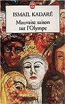 Mauvaise saison sur l'olympe par Kadare