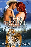 img - for Tiger Trouble (Alaskan Tigers Book 12) book / textbook / text book