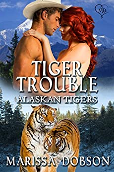 Tiger Trouble (Alaskan Tigers Book 12) by [Dobson, Marissa]
