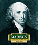 img - for James Madison: America's 4th President (ENCYCLOPEDIA OF PRESIDENTS SECOND SERIES) book / textbook / text book