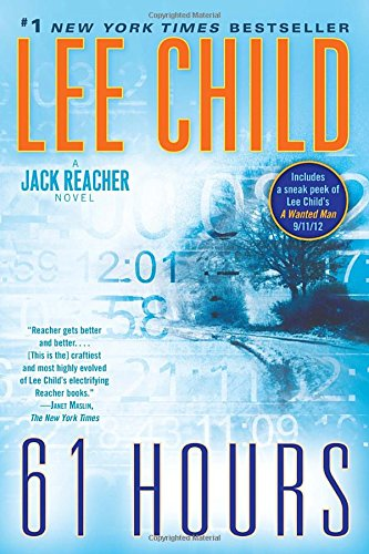 61 Hours: A Reacher Novel by Lee Child