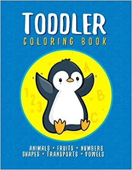 Toddler Coloring Book Fun With Animals Shapes Fruits Vehicles Numbers And Vowels Activity For Kids Preschool