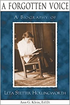 Book A Forgotten Voice: A Biography of Leta Stetter Hollingworth by Ann G., Ed.D. Klein (2002-11-01)