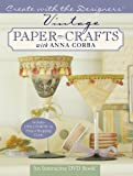 Vintage Paper Crafts with Anna Corba, Anna Corba, 1402732503