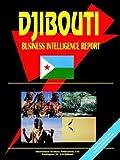 Djibouti Business Intelligence Report, International Business Publications Staff, 0739749501