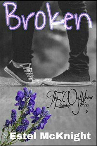 Broken (The Wolfsbane Romance Series Book 1)