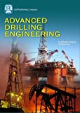 Advanced Drilling Engineering: Principles and Designs, Dr. Robello Samuel, Dr. Xiushan Liu, 1933762349