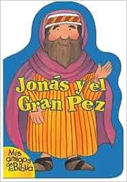 Jonas Y El Gran Pez (Mis Amigos De La Biblia): Amazon.es
