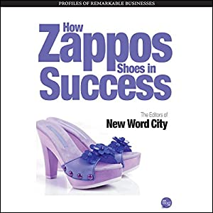 How Zappos Shoes In Success Audiobook