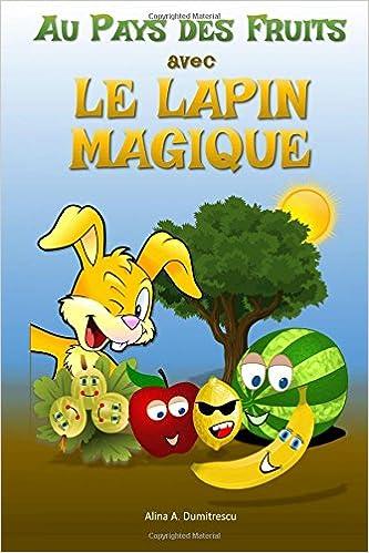 Livre Au Pays des Fruits avec le Lapin Magique: Manger sainement pdf ebook