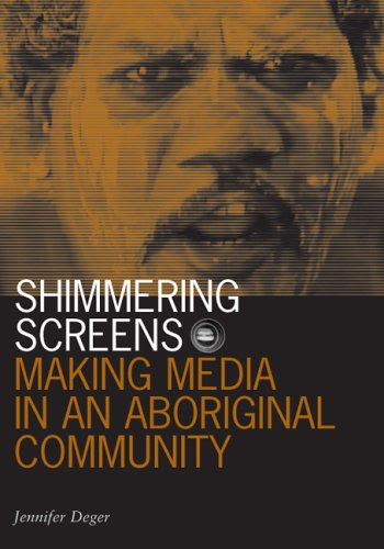 Shimmering Screens: Making Media in an Aboriginal Community (Visible Evidence (Paperback))