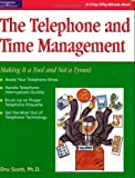 The Telephone and Time Management : Making It a Tool and Not a Tyrant, Dru Scott, 093196153X