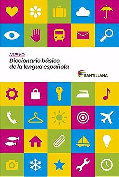 Nuevo Diccionario Básico de la Lengua Espanola Santillana Dictionaries: Amazon.es: Santillana, Santillana: Libros