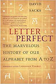 Amazon letter perfect the marvelous history of our alphabet amazon letter perfect the marvelous history of our alphabet from a to z 9780767911733 david sacks books fandeluxe Choice Image