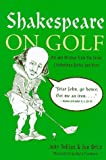 Shakespeare on Golf, John Tullius and Joe Ortiz, 078686320X