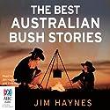 The Best Australian Bush Stories Audiobook by Jim Haynes Narrated by Kate Hood