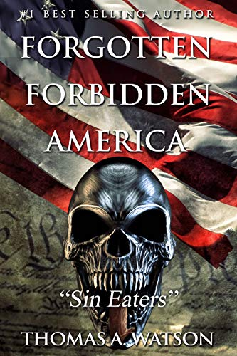 Forgotten Forbidden America: Sin Eaters by [WATSON, THOMAS A.]