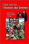 Il était une fois l'histoire des femmes. Michelle Perrot repond à Héloïse et Oriane par Michelle