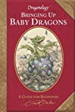 Dragonology: Bringing Up Baby Dragons (Ologies) by Dr. Ernest Drake (2009-12-08)