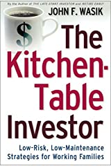 The Kitchen Table Investor: Low Risk, Low-Maintenance Wealth-Building Strategies For Working Families Paperback