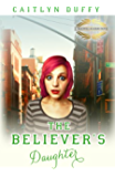 The Believer's Daughter (The Treadwell Academy Novels Book 2)