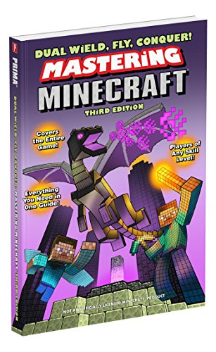 Dual Wield, Fly, Conquer! Mastering Minecraft: Third Edition by Michael Lummis