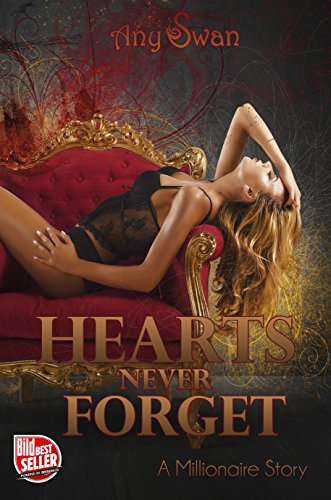 Hearts never forget: A Millionaire Story (German Edition)