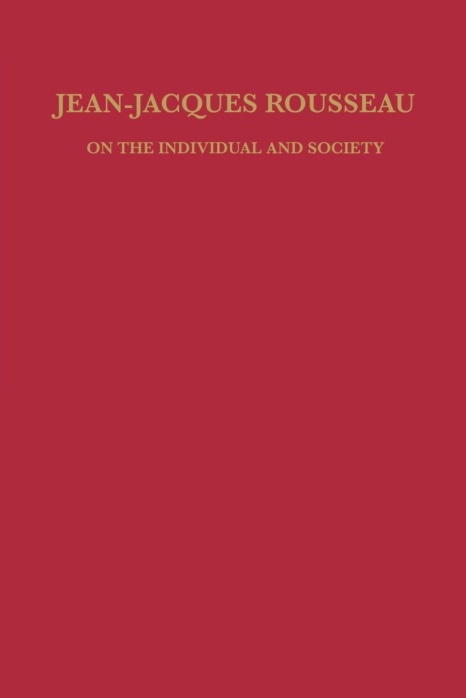 Jean-Jacques Rousseau: On The Individual and Society (Studies In Romance Languages)